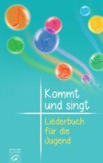 """""""Kommt und singt. Liederbuch für die Jugend"""""""